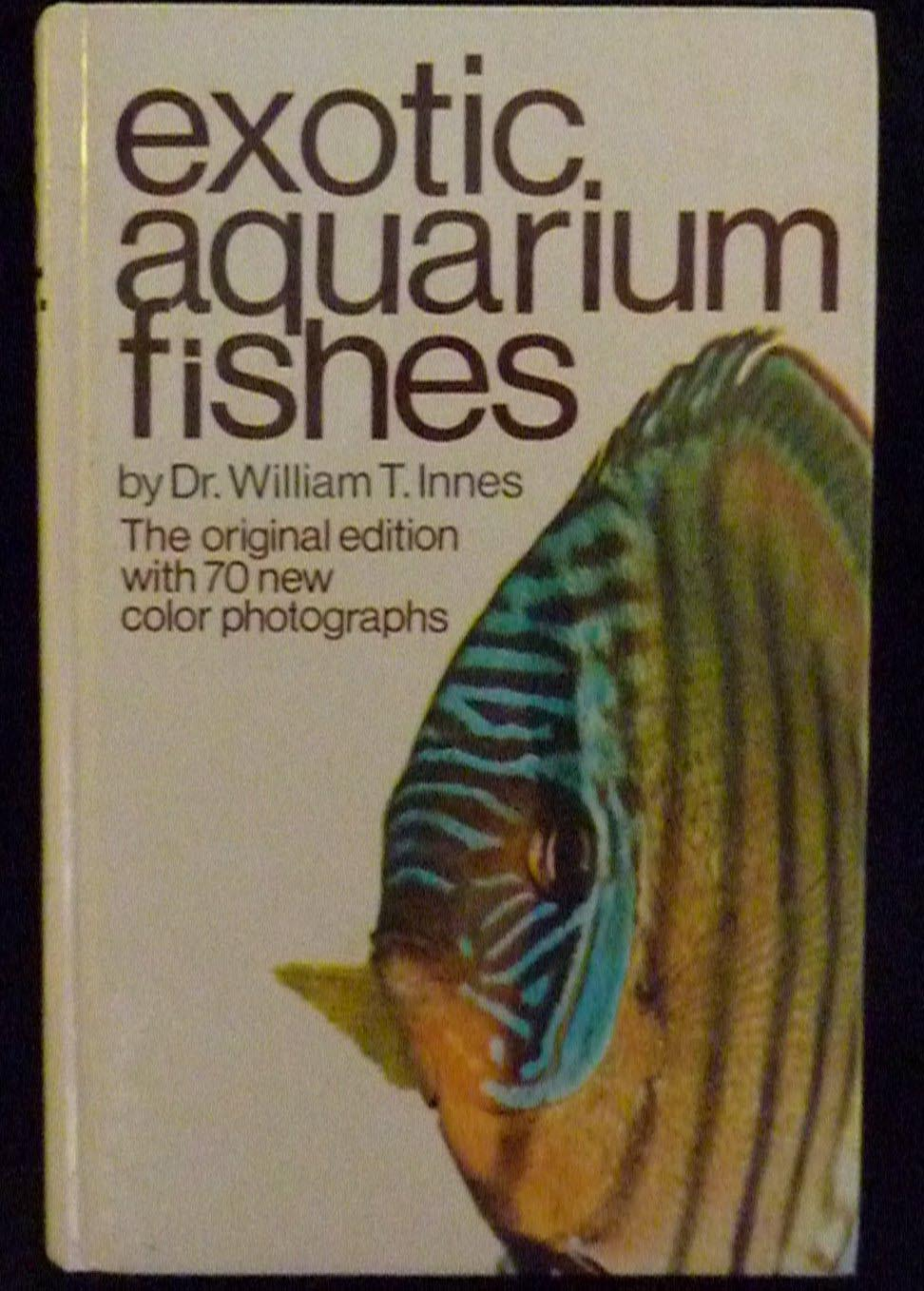 Exotic Aquarium Fishes William T Innes